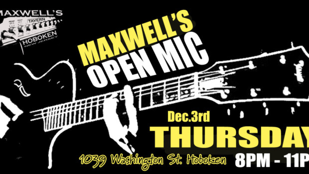OPEN MIC NIGHT — Thursday, Dec. 3 @ MAXWELL'S