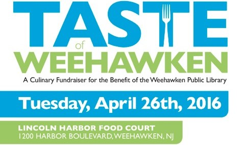 TASTE OF WEEHAWKEN: A Culinary Fundraiser for the Benefit of the Weehawken Public Library – TUESDAY, APRIL 26