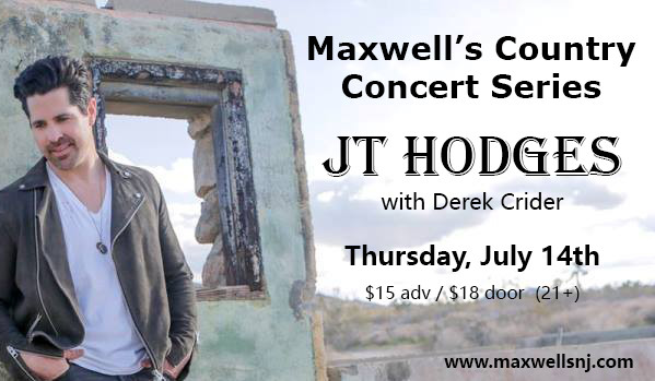 """ALREADY HIGH"": JT Hodges Plays the Maxwell Country Concert Series — THURSDAY"