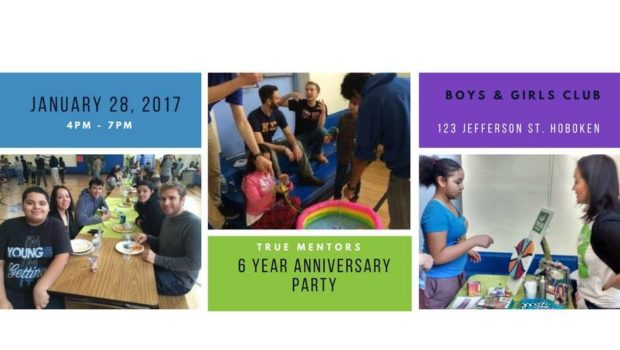 TRUE Mentors Hosts 6th Anniversary Party — Saturday, January 28th from 4-7 p.m. at the Hoboken Boys & Girls Club