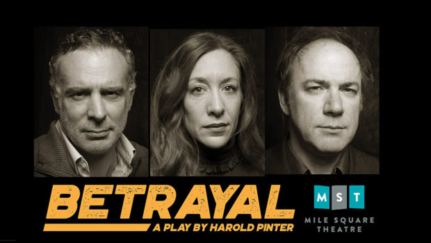 BETRAYAL: Mile Square Theatre Presents Harold Pinter's Drama | March 30-April 23