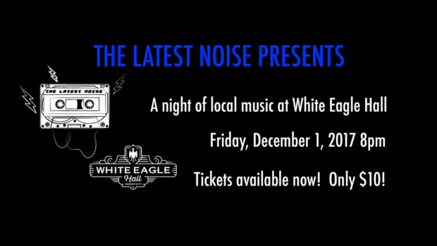 CATCH 'EM WHILE YOU CAN: Area Talent Flocks to White Eagle Hall — FRIDAY, DECEMBER 1st