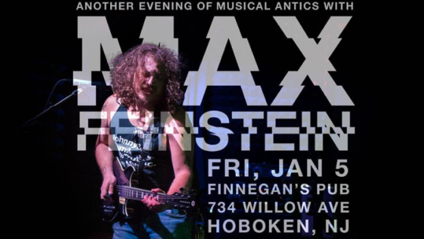 MAX FEINSTEIN RETURNS: Prolific Guitarist Brings His Antics Back to Finnegan's — FRIDAY, JAN 5th