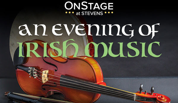 AN EVENING OF IRISH MUSIC: OnStage at Stevens Hosts the New Jersey Symphony Orchestra for a St. Patrick's Celebration
