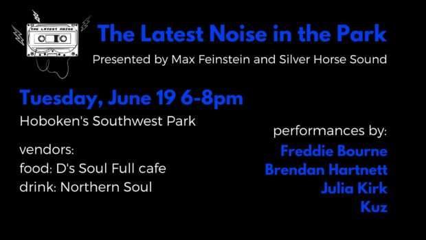 ROCK ON THE ROCKS: The Latest Noise Presents Freddie Bourne, Brendan Hartnett, Julia Kirk & Kuz at Hoboken's SW Park – TUESDAY, JUNE 19th from 6-8