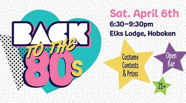 BACK TO THE '80s PARTY: Fundraiser for the Hoboken Shelter — SATURDAY, APRIL 6th